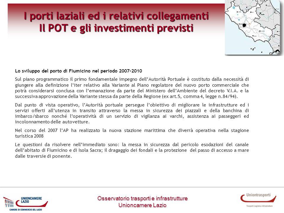 Osservatorio trasporti e infrastrutture Unioncamere Lazio I porti laziali ed i relativi collegamenti Il POT e gli investimenti previsti Lo sviluppo de