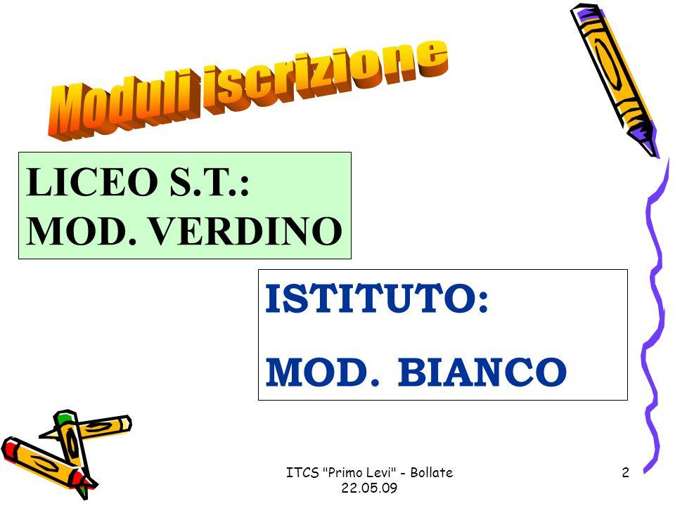 ITCS Primo Levi - Bollate 22.05.09 13 INIZIO LEZIONI LUNEDI 14 SETTEMBRE: Ore 8.20: CLASSI 5^, 4^, 3^, 2^ Ore 10.00: CLASSI 1^