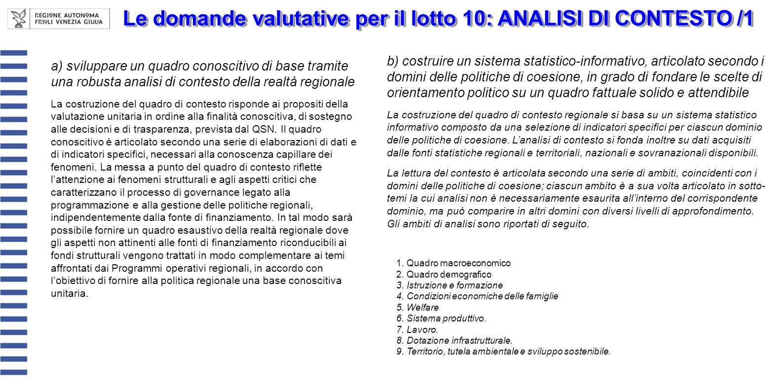 Le domande valutative per il lotto 10: ANALISI DI CONTESTO /1 a) sviluppare un quadro conoscitivo di base tramite una robusta analisi di contesto dell