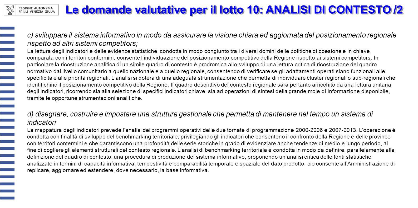 Le domande valutative per il lotto 10: ANALISI DI CONTESTO /2 c) sviluppare il sistema informativo in modo da assicurare la visione chiara ed aggiorna