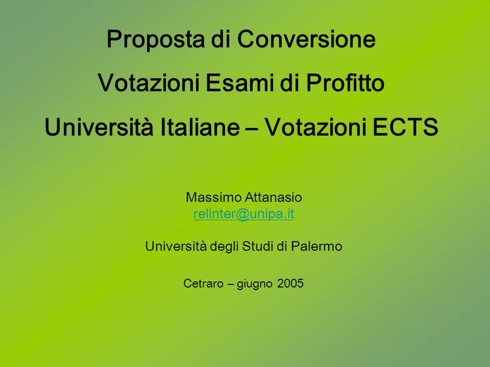 Proposta di Conversione Votazioni Esami di Profitto Università Italiane – Votazioni ECTS 1/4 Tab.1 Scala di Valutazione ECTS ECTS Grade Percentage of Students normally expected to receive this grade Definition A10 The use of words like excellent or good is no longer recommended s they do not fit with percentage based ranking of the ECTS Grade Transfer Scale B25 C30 D25 E10 FX-Fail: some work required to pass F-FAIL considerable further work required Fonte: ECTS Users Guide, 2004
