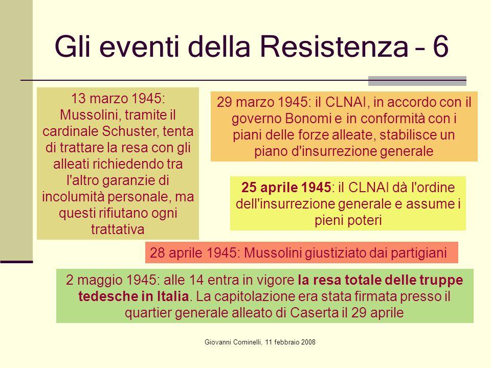 Giovanni Cominelli, 11 febbraio 2008 Gli eventi della Resistenza – 6 13 marzo 1945: Mussolini, tramite il cardinale Schuster, tenta di trattare la res