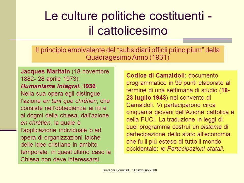 Giovanni Cominelli, 11 febbraio 2008 Le culture politiche costituenti - il cattolicesimo Il principio ambivalente del subsidiarii officii priincipium