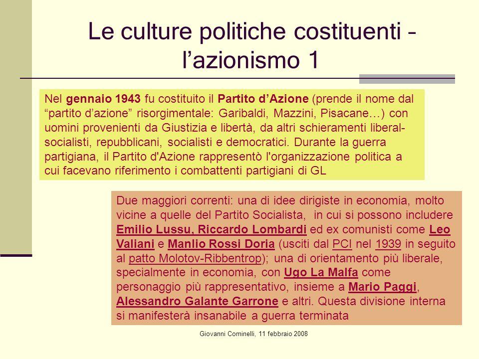 Giovanni Cominelli, 11 febbraio 2008 Le culture politiche costituenti – lazionismo 1 Nel gennaio 1943 fu costituito il Partito dAzione (prende il nome