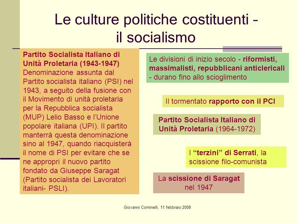 Giovanni Cominelli, 11 febbraio 2008 Le culture politiche costituenti – il socialismo Partito Socialista Italiano di Unità Proletaria (1964-1972) Part