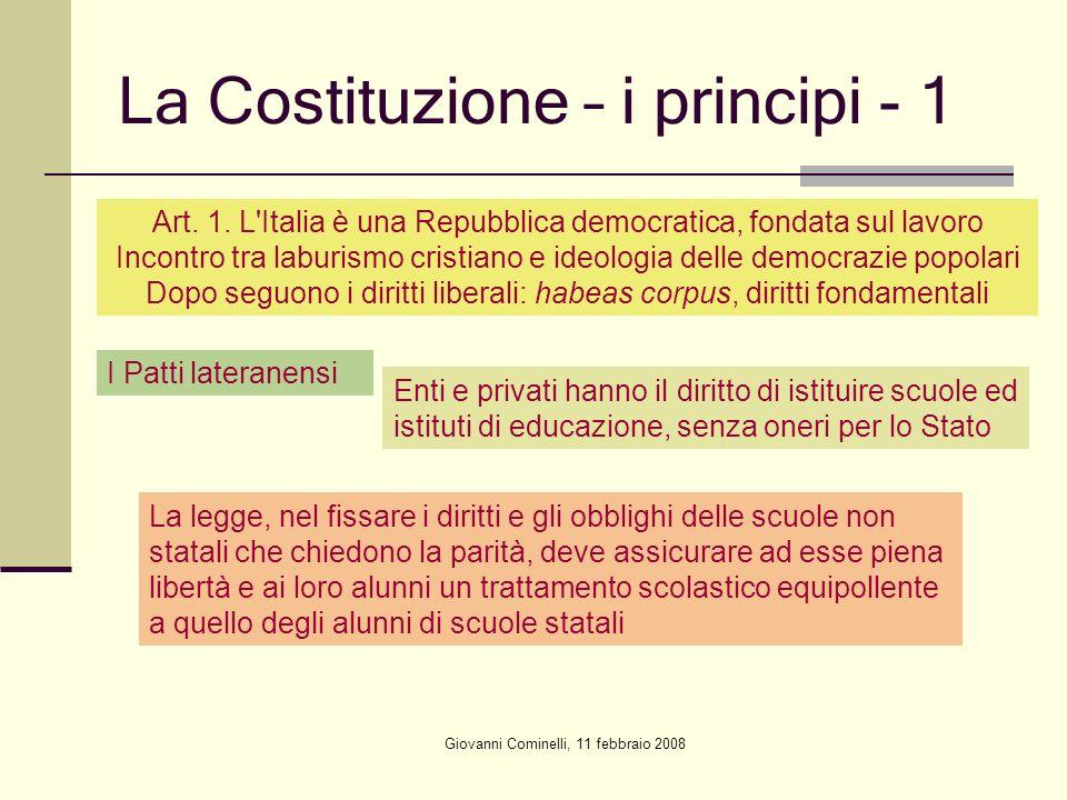 Giovanni Cominelli, 11 febbraio 2008 La Costituzione – i principi - 1 Art. 1. L'Italia è una Repubblica democratica, fondata sul lavoro Incontro tra l