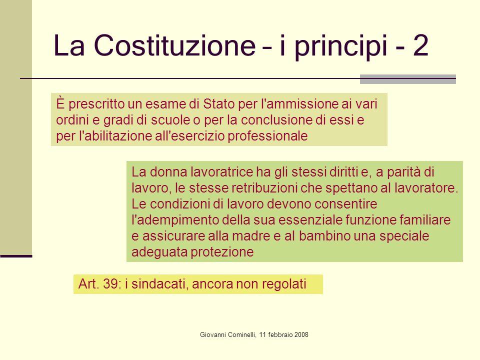 Giovanni Cominelli, 11 febbraio 2008 La Costituzione – i principi - 2 È prescritto un esame di Stato per l'ammissione ai vari ordini e gradi di scuole