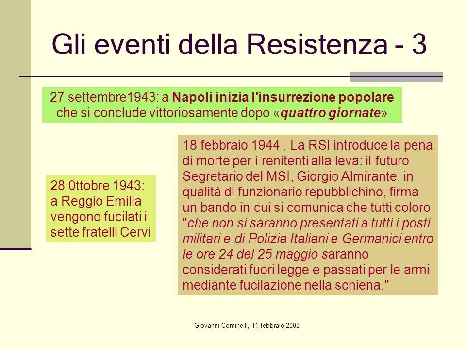 Giovanni Cominelli, 11 febbraio 2008 Gli eventi della Resistenza - 3 27 settembre1943: a Napoli inizia l'insurrezione popolare che si conclude vittori