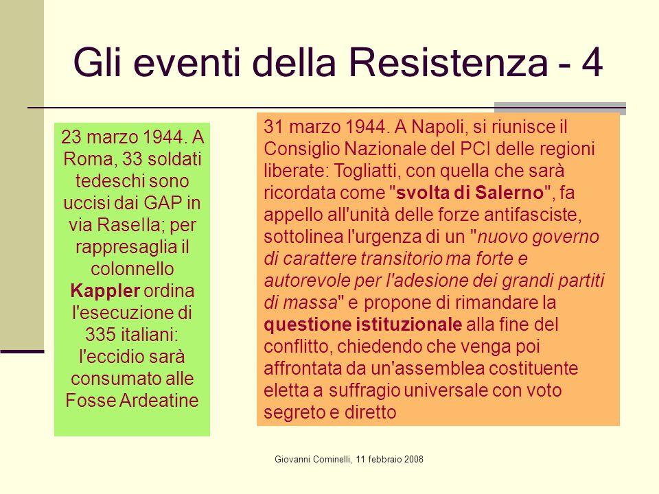 Giovanni Cominelli, 11 febbraio 2008 Gli eventi della Resistenza - 4 23 marzo 1944. A Roma, 33 soldati tedeschi sono uccisi dai GAP in via RaseIla; pe
