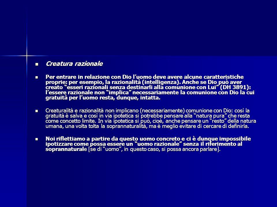 Creatura razionale Creatura razionale Per entrare in relazione con Dio luomo deve avere alcune caratteristiche proprie: per esempio, la razionalità (i