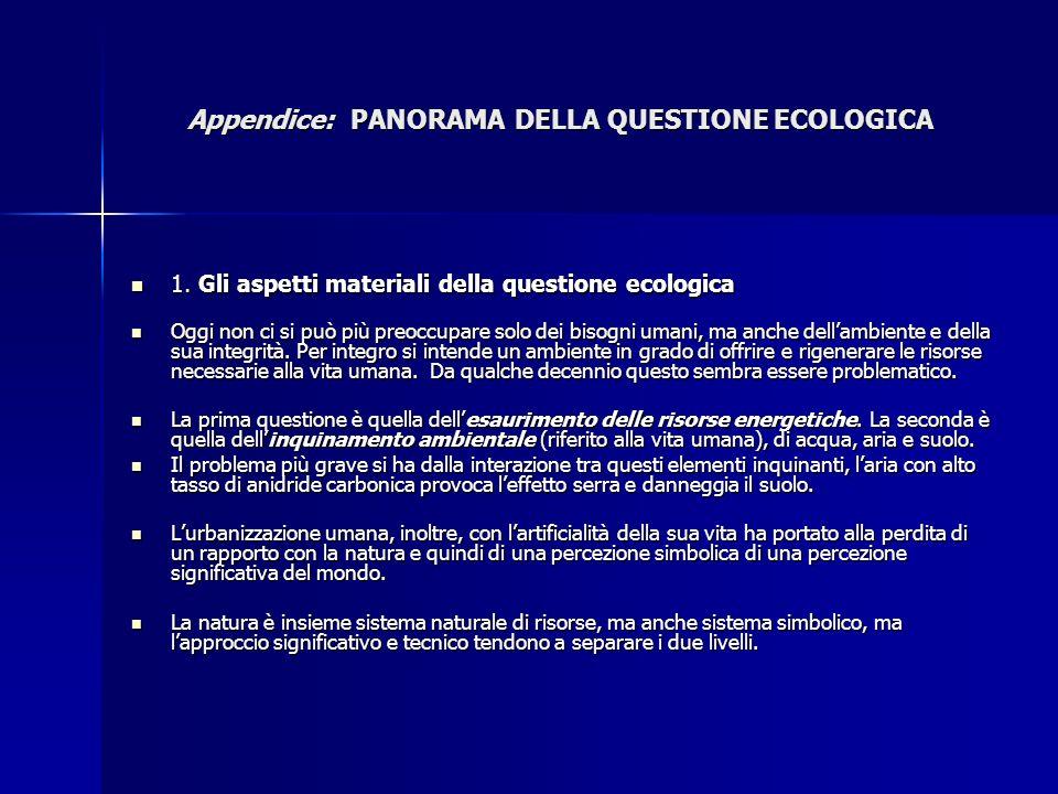 Appendice: PANORAMA DELLA QUESTIONE ECOLOGICA 1. Gli aspetti materiali della questione ecologica 1. Gli aspetti materiali della questione ecologica Og