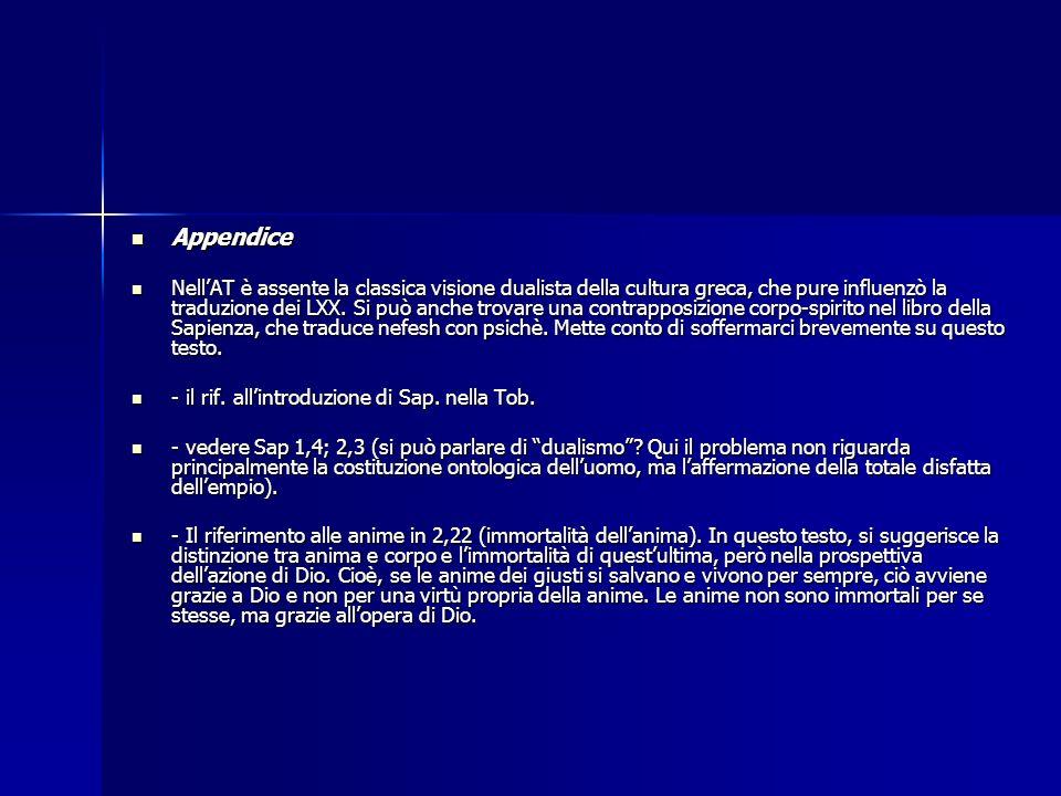 Appendice Appendice NellAT è assente la classica visione dualista della cultura greca, che pure influenzò la traduzione dei LXX. Si può anche trovare