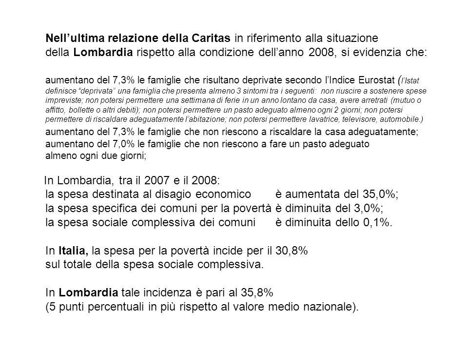 Nellultima relazione della Caritas in riferimento alla situazione della Lombardia rispetto alla condizione dellanno 2008, si evidenzia che: aumentano