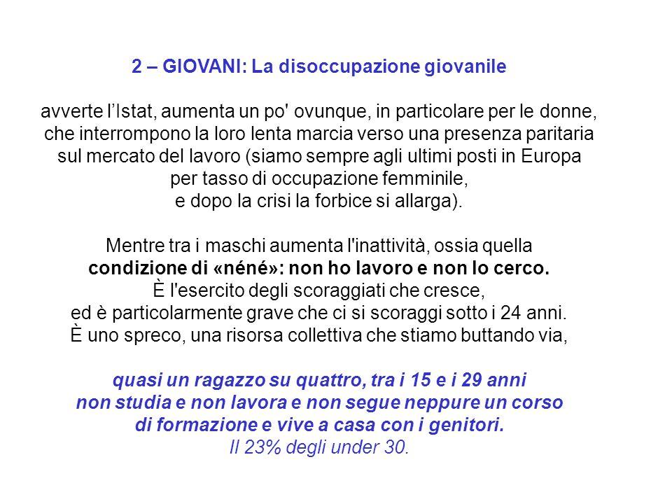 9 3 - LAVORO In Italia dai disoccupati ai precari sono coinvolti 8 milioni di italiani, dei quali il 48,9 % donne.