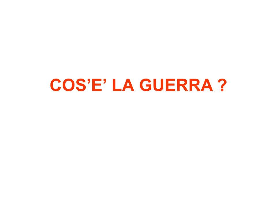 COSE LA GUERRA ?