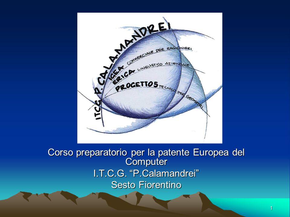 1 Corso preparatorio per la patente Europea del Computer I.T.C.G. P.Calamandrei Sesto Fiorentino