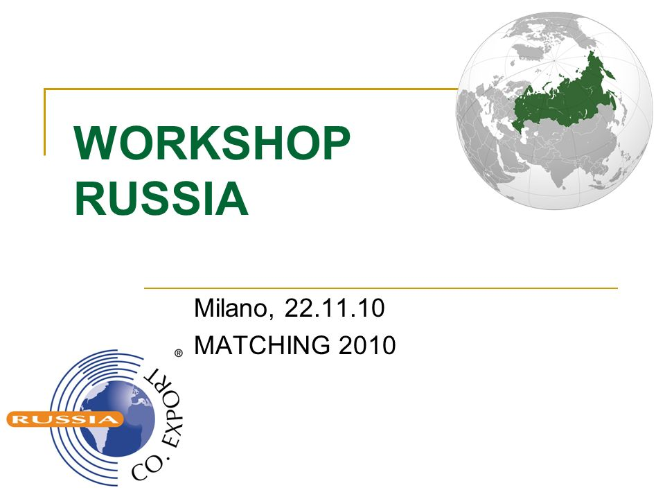 WORKSHOP RUSSIA Milano, 22.11.10 MATCHING 2010
