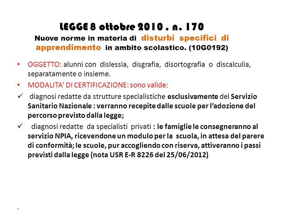LEGGE 8 ottobre 2010, n. 170 Nuove norme in materia di disturbi specifici di apprendimento in ambito scolastico. (10G0192) OGGETTO: alunni con disless