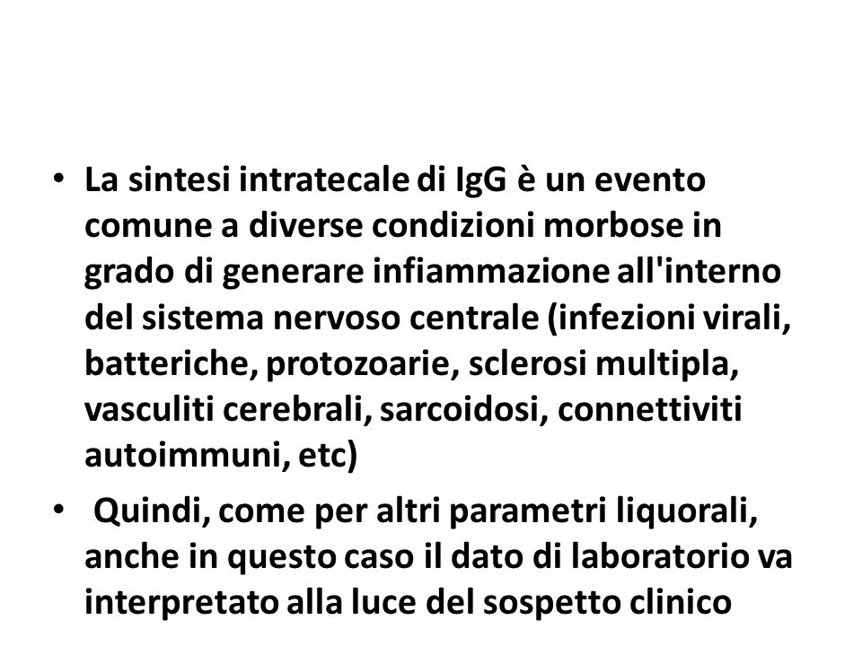 La sintesi intratecale di IgG è un evento comune a diverse condizioni morbose in grado di generare infiammazione all'interno del sistema nervoso centr