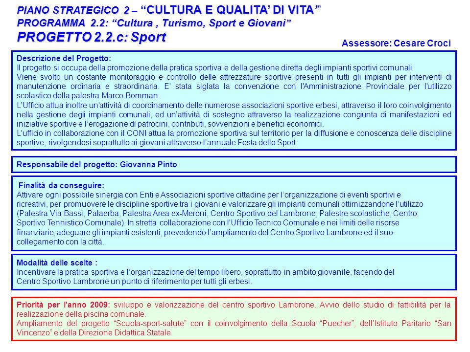 18 PIANO STRATEGICO 2 – CULTURA E QUALITA DI VITA PROGRAMMA 2.2: Cultura, Turismo, Sport e Giovani PROGRAMMA 2.2: Cultura, Turismo, Sport e Giovani PR