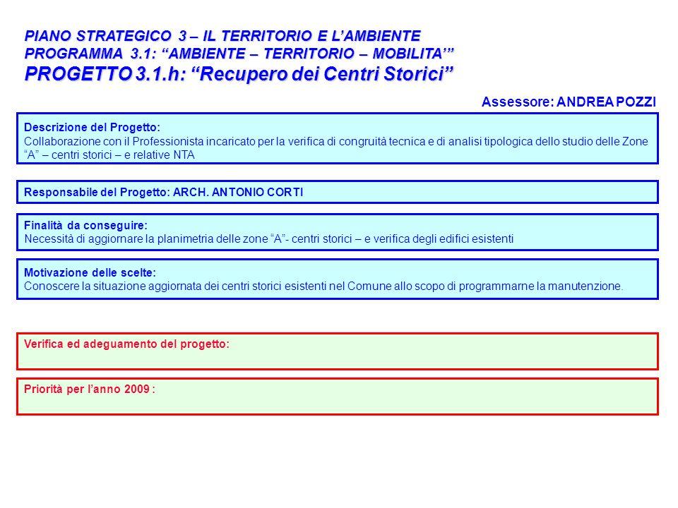 36 PIANO STRATEGICO 3 – IL TERRITORIO E LAMBIENTE PROGRAMMA 3.1: AMBIENTE – TERRITORIO – MOBILITA PROGETTO 3.1.h: Recupero dei Centri Storici Responsa
