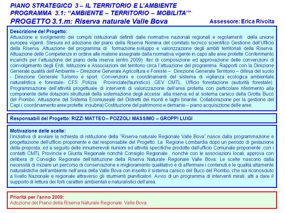 39 PIANO STRATEGICO 3 – IL TERRITORIO E LAMBIENTE PROGRAMMA 3.1: AMBIENTE – TERRITORIO – MOBILITA PROGETTO 3.1.m: Riserva naturale Valle Bova Responsa