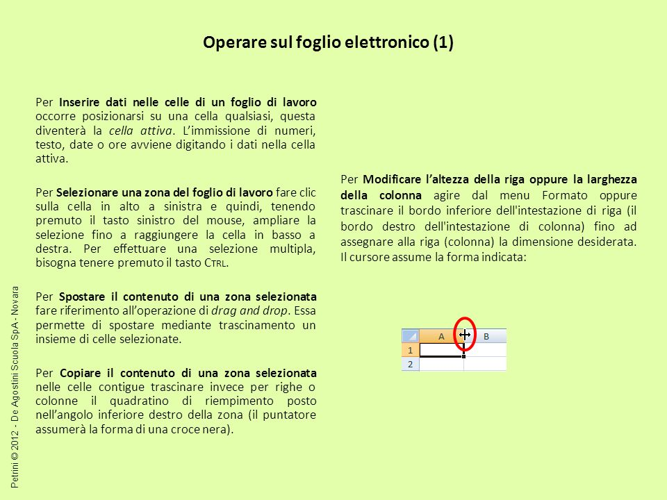 Operare sul foglio elettronico (2) Inserisci /Foglio di lavoro Per Aggiungere un foglio scegliere Inserisci /Foglio di lavoro.