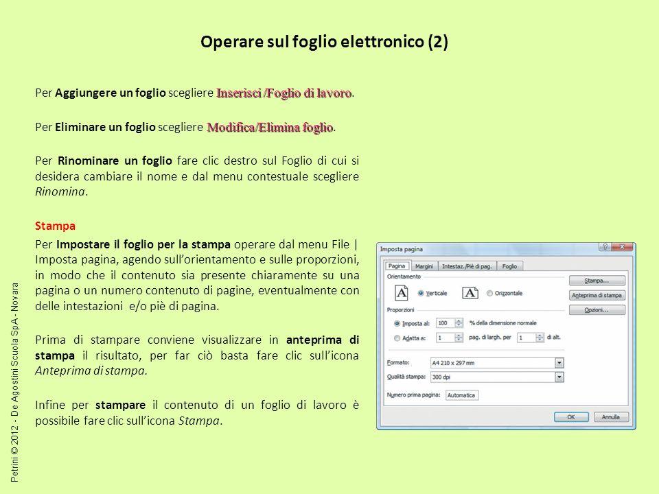 Operare sul foglio elettronico (2) Inserisci /Foglio di lavoro Per Aggiungere un foglio scegliere Inserisci /Foglio di lavoro. Modifica/Elimina foglio