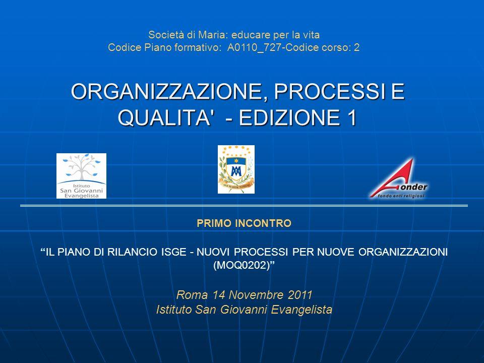 PROGETTO 4 – ACCREDITAMENTO REGIONE LAZIO D - IL PIANO DI RILANCIO ISGE PROGETTO 4 – ACCREDITAMENTO REGIONE LAZIO DURATA: 157 GG DAL 06/09/2011 AL 11/04/2012.