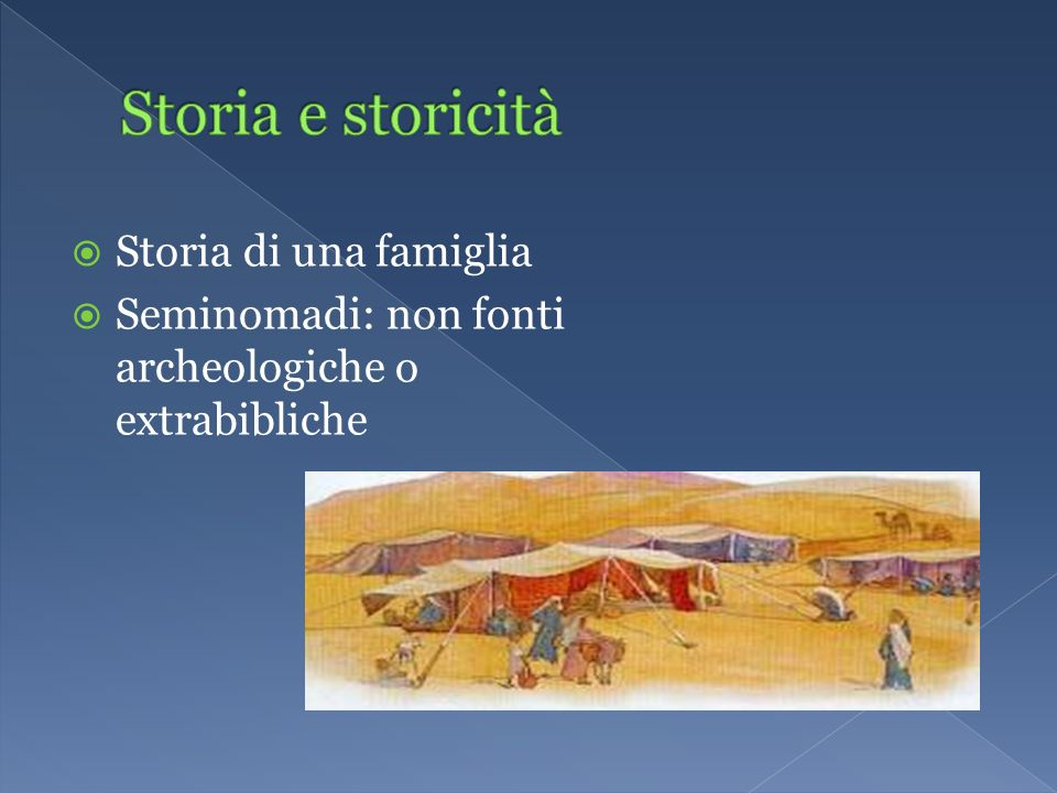 Storia di una famiglia Seminomadi: non fonti archeologiche o extrabibliche
