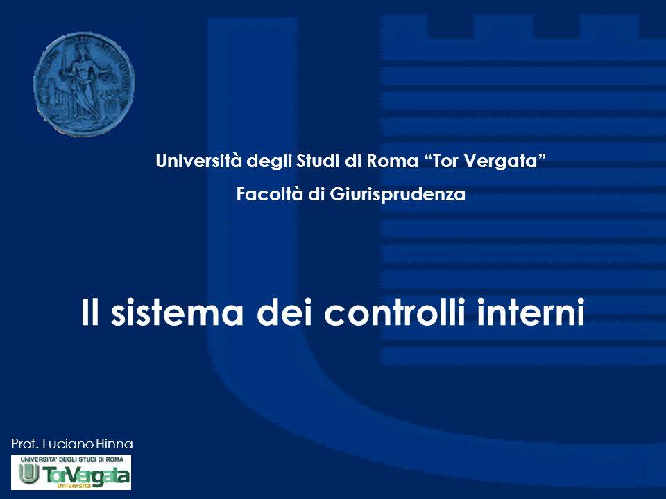 Prof. Luciano Hinna Il sistema dei controlli interni Università degli Studi di Roma Tor Vergata Facoltà di Giurisprudenza