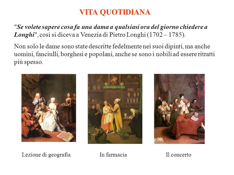 Se volete sapere cosa fa una dama a qualsiasi ora del giorno chiedere a Longhi , così si diceva a Venezia di Pietro Longhi (1702 – 1785).