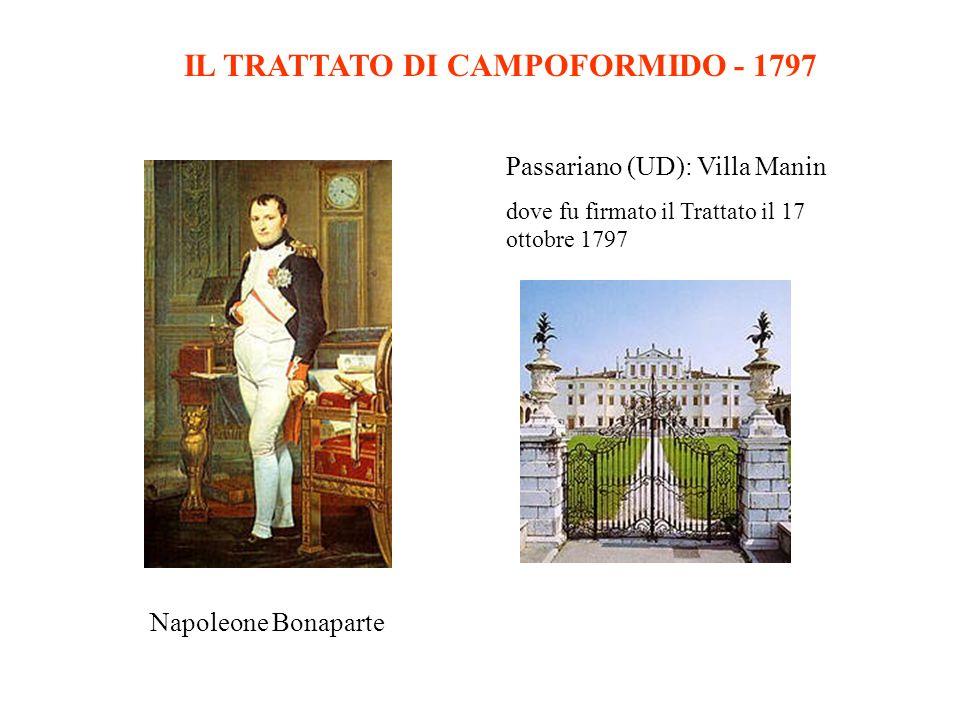 Passariano (UD): Villa Manin dove fu firmato il Trattato il 17 ottobre 1797 Napoleone Bonaparte IL TRATTATO DI CAMPOFORMIDO - 1797