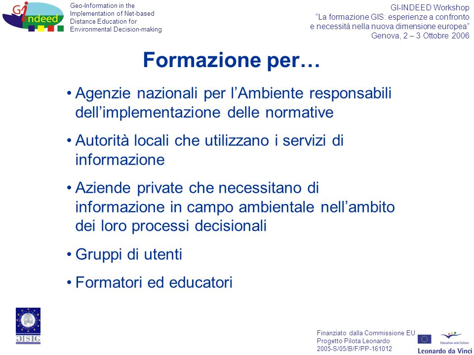 Geo-Information in the Implementation of Net-based Distance Education for Environmental Decision-making Finanziato dalla Commissione EU Progetto Pilot