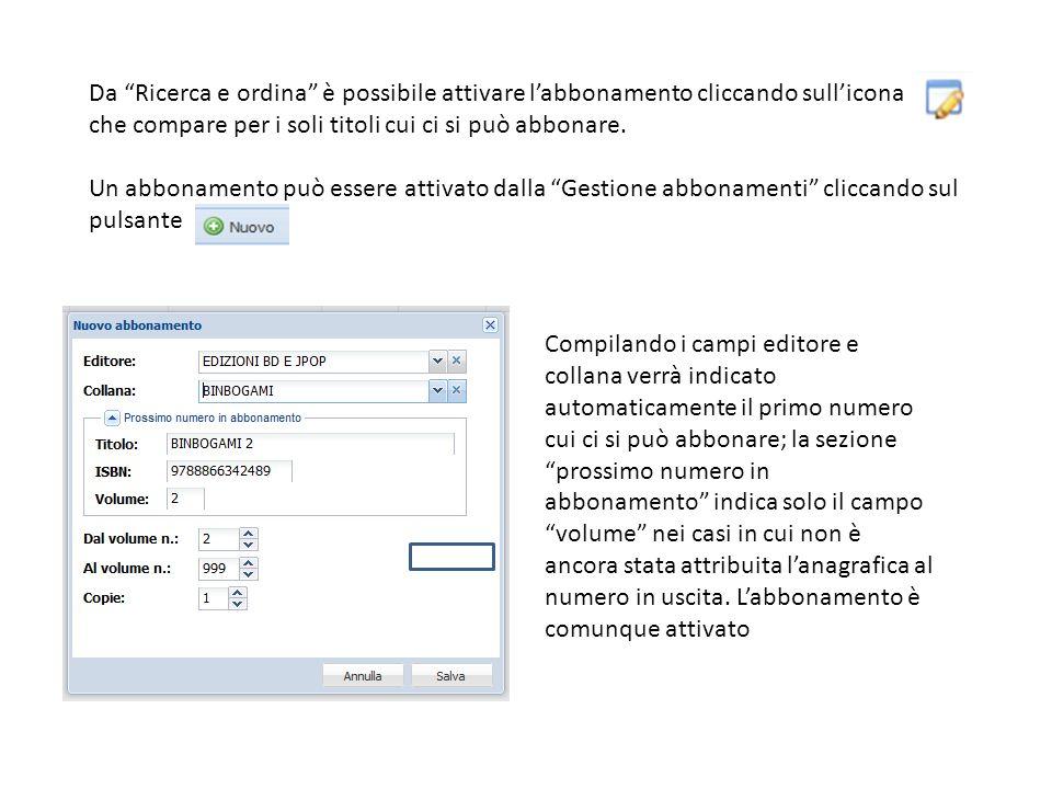 Da Ricerca e ordina è possibile attivare labbonamento cliccando sullicona che compare per i soli titoli cui ci si può abbonare.