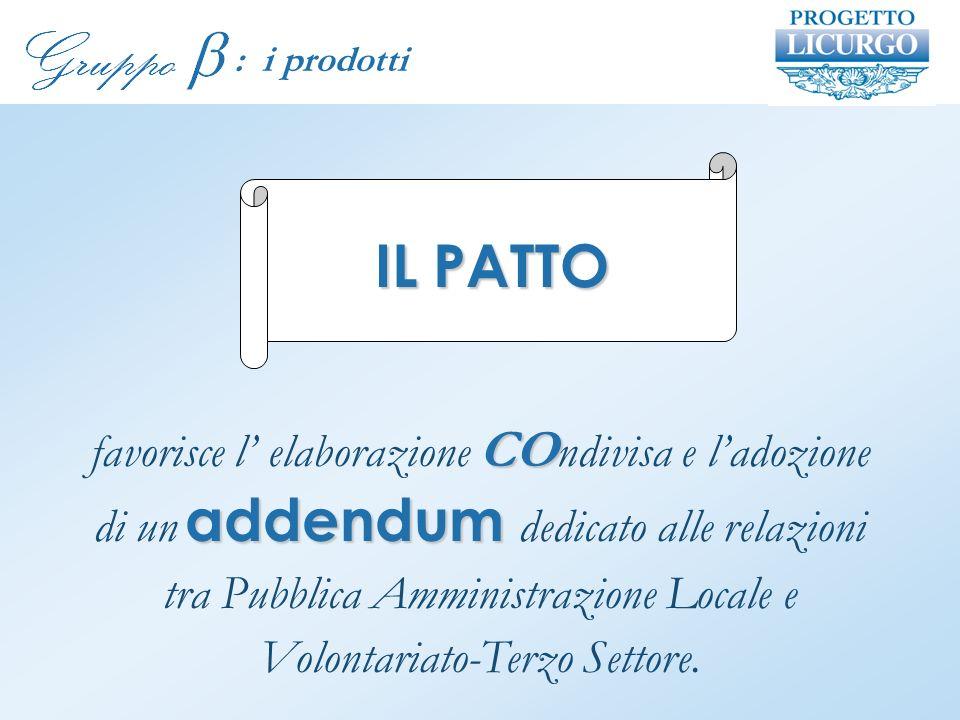 : i prodotti CO addendum favorisce l elaborazione CO ndivisa e ladozione di un addendum dedicato alle relazioni tra Pubblica Amministrazione Locale e Volontariato-Terzo Settore.