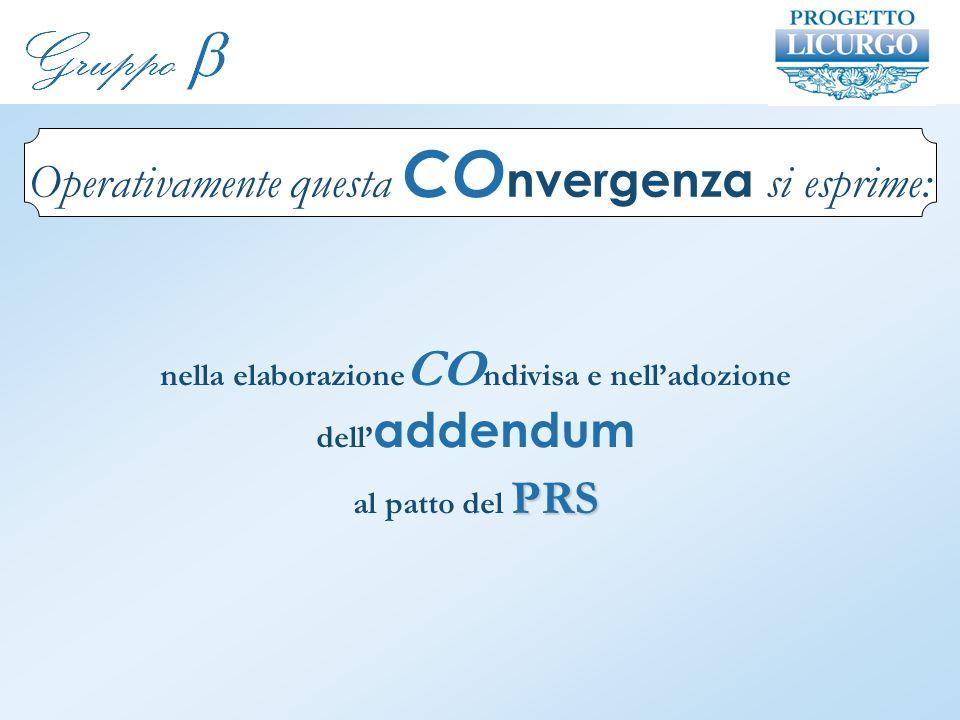 nella elaborazione CO ndivisa e nelladozione dell addendum PRS al patto del PRS Operativamente questa CO nvergenza si esprime: