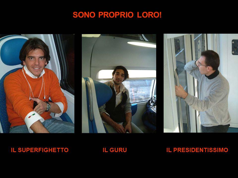IL SUPERFIGHETTOIL GURUIL PRESIDENTISSIMO SONO PROPRIO LORO!