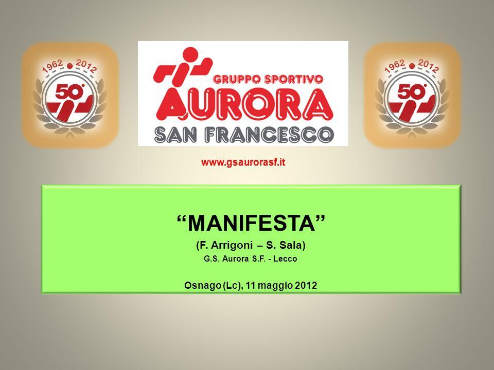 MANIFESTA (F. Arrigoni – S. Sala) G.S. Aurora S.F. - Lecco Osnago (Lc), 11 maggio 2012
