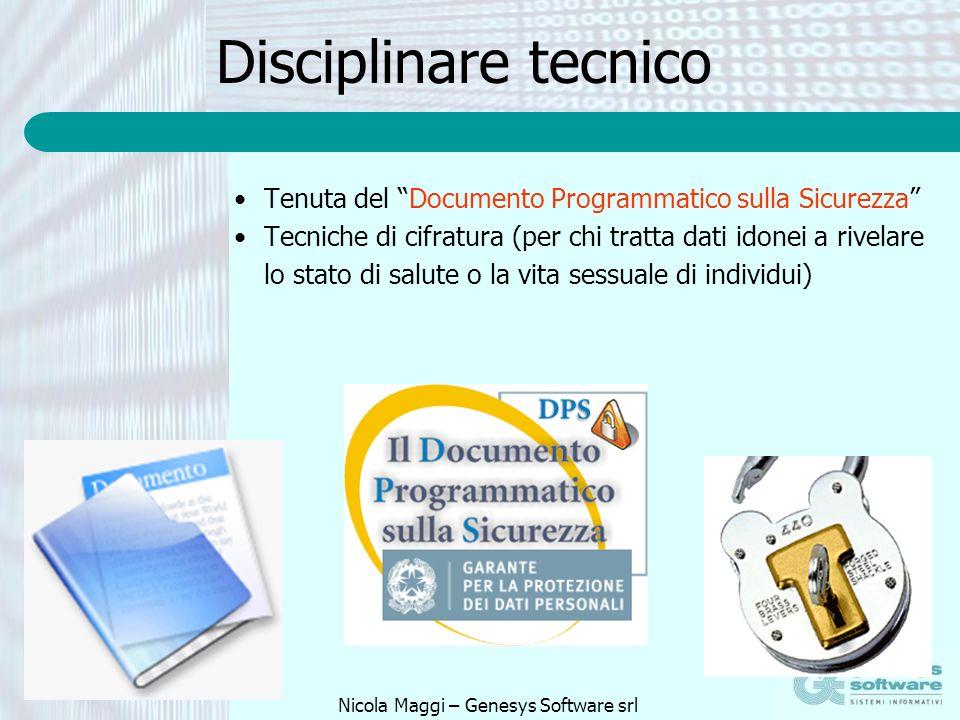 Nicola Maggi – Genesys Software srl Disciplinare tecnico Tenuta del Documento Programmatico sulla Sicurezza Tecniche di cifratura (per chi tratta dati