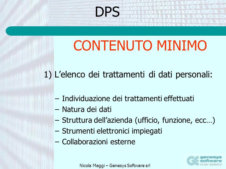 Nicola Maggi – Genesys Software srl DPS 1) Lelenco dei trattamenti di dati personali: –Individuazione dei trattamenti effettuati –Natura dei dati –Str
