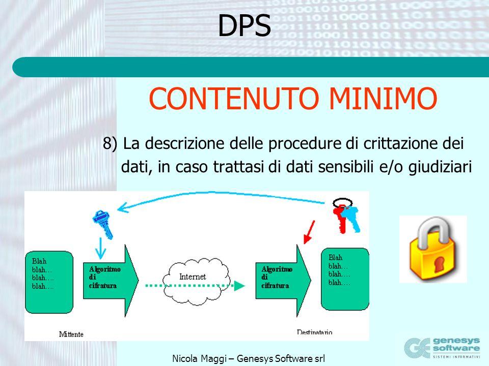 Nicola Maggi – Genesys Software srl DPS 8) La descrizione delle procedure di crittazione dei dati, in caso trattasi di dati sensibili e/o giudiziari C