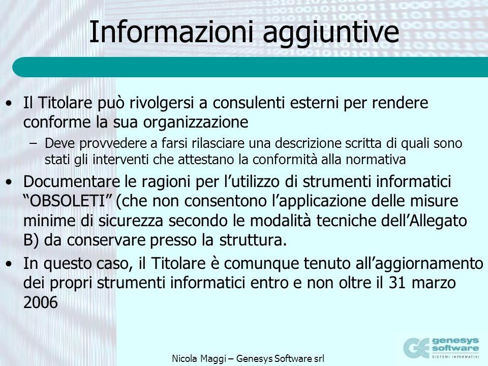 Nicola Maggi – Genesys Software srl Informazioni aggiuntive Il Titolare può rivolgersi a consulenti esterni per rendere conforme la sua organizzazione