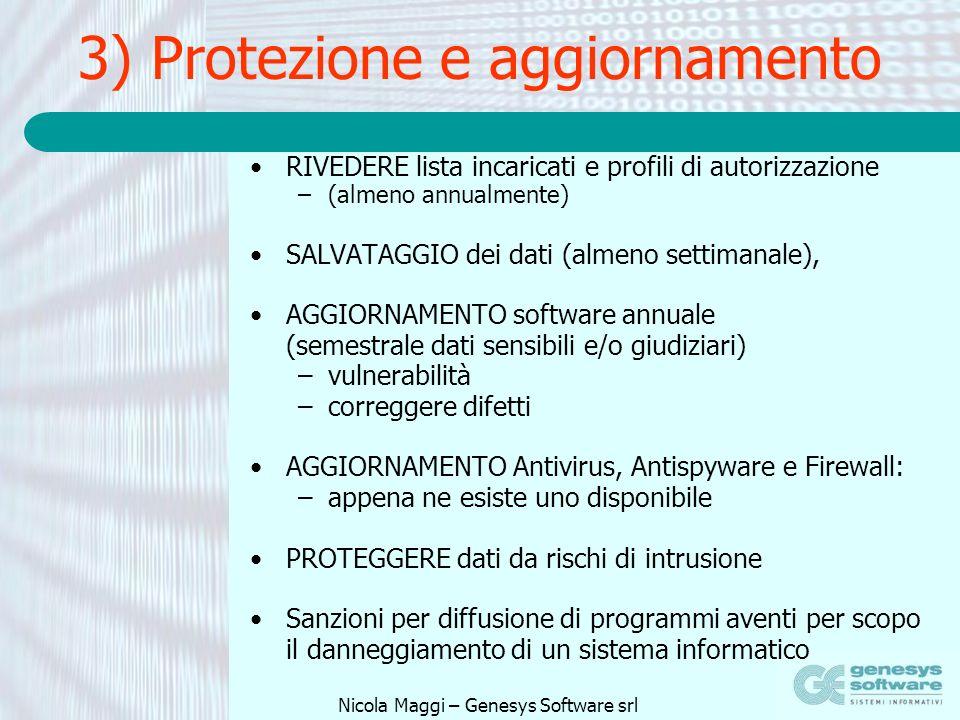 Nicola Maggi – Genesys Software srl 3) Protezione e aggiornamento RIVEDERE lista incaricati e profili di autorizzazione –(almeno annualmente) SALVATAG