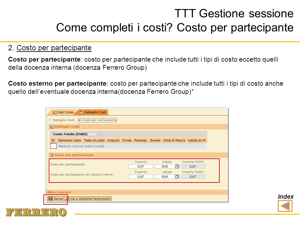 2. Costo per partecipante TTT Gestione sessione Come completi i costi? Costo per partecipante Costo per partecipante: costo per partecipante che inclu