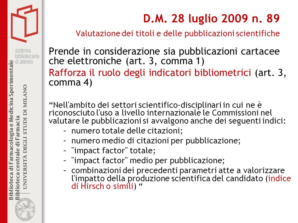 Biblioteca di Farmacologia e Medicina Sperimentale Biblioteca centrale di Farmacia D.M. 28 luglio 2009 n. 89 Valutazione dei titoli e delle pubblicazi