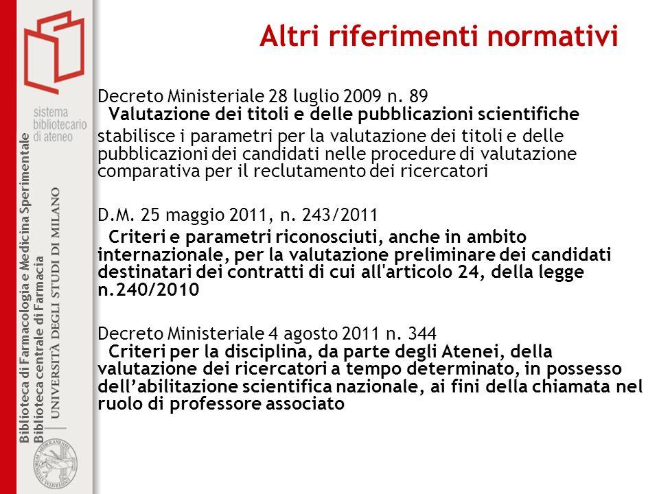 Biblioteca di Farmacologia e Medicina Sperimentale Biblioteca centrale di Farmacia Altri riferimenti normativi Decreto Ministeriale 28 luglio 2009 n.