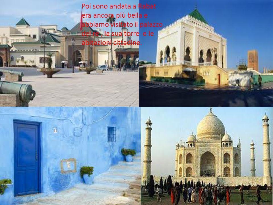 Poi sono andata a Rabat era ancora più bella e abbiamo visitato il palazzo del re, la sua torre e le abitazioni cittadine.