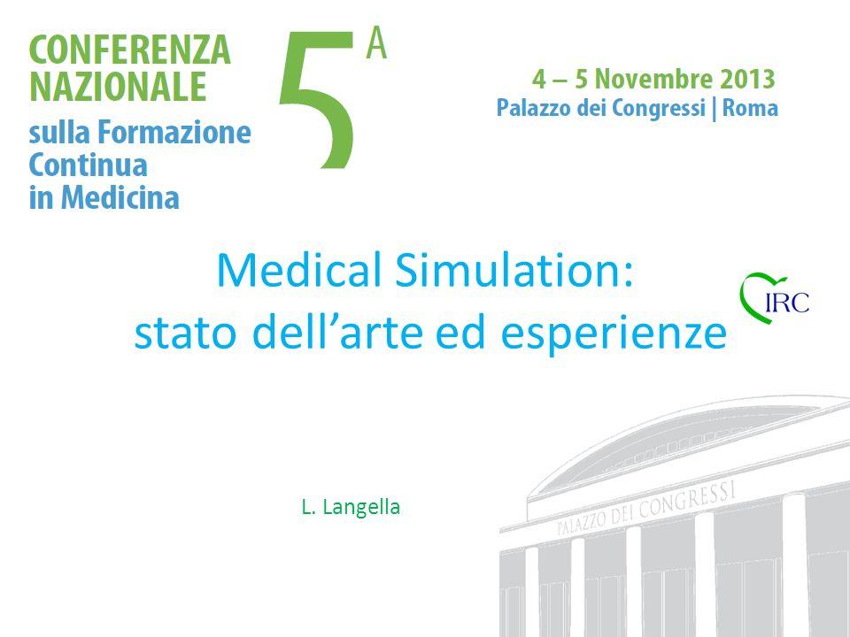Medical Simulation: stato dellarte ed esperienze L. Langella