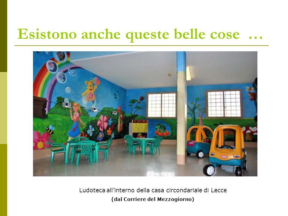 Esistono anche queste belle cose … Ludoteca allinterno della casa circondariale di Lecce (dal Corriere del Mezzogiorno)